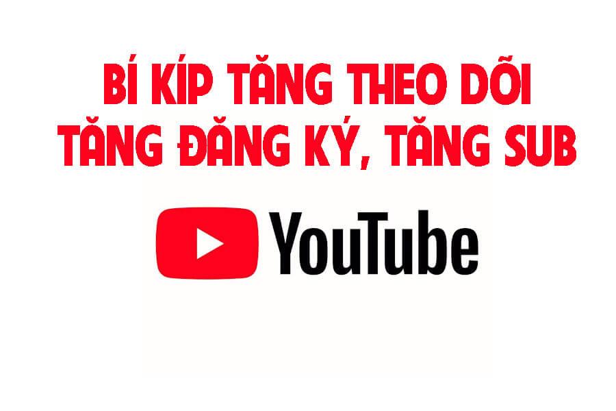 Bí kíp tăng lượt đăng ký cho kênh Youtube mới